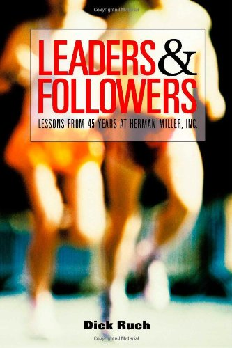 Leaders & Followers: Lessons From 45 Years at Herman Miller, Inc.