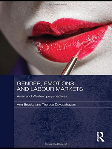 Gender, Emotions and Labour Markets - Asian and Western Perspectives (Routledge Studies in Social and Political Thought)