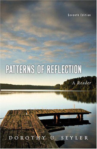 Patterns of Reflection: A Reader (7th Edition)