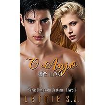 O Anjo de Loki: Angélica & Lorenzo (Série Linhas do Destino Livro 2)