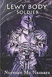 The Lewy Body Soldier: The Lewy Body Soldier