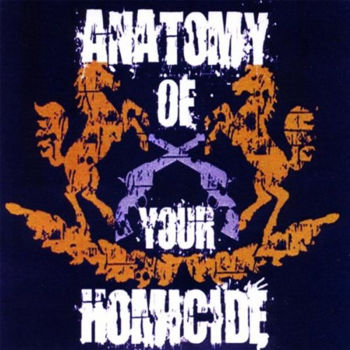 anatomy of your homicide explicit by anatomy of your homicide on amazon music. Black Bedroom Furniture Sets. Home Design Ideas