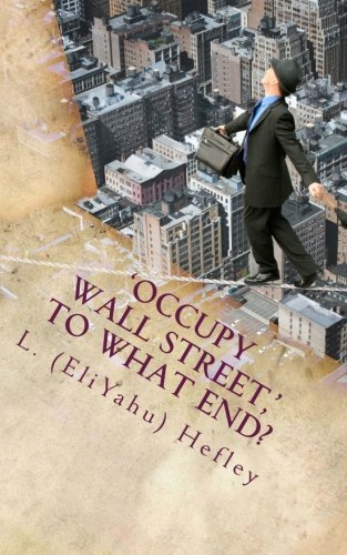 Download 'Occupy Wall Street,' To What End?: New Economy Solutions From an Ancient Source pdf