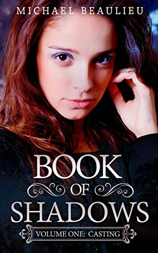 Book: Book of Shadows 1 - Casting by Michael Beaulieu