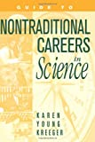 Alternative Careers for Scientists, Karen Y. Kreeger, 1560326700