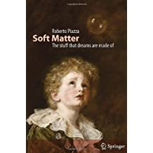 Soft Matter: The stuff that dreams are made of
