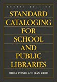 Standard Cataloging for School and Public Libraries, 4th Edition, Jean Weihs, Sheila S. Intner, 1591583780