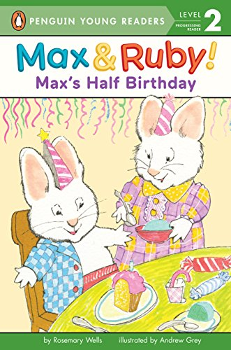Max's Half Birthday (Max and Ruby)