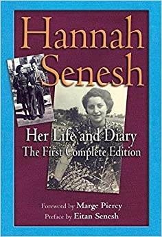 Book Hannah Senesh: Her Life and Diary the First Complete Edition