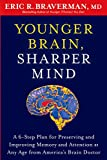 Younger Brain, Sharper Mind: A 6-Step Plan for Preserving and Improving Memory and Attention at Any Age from America's Brain Doctor