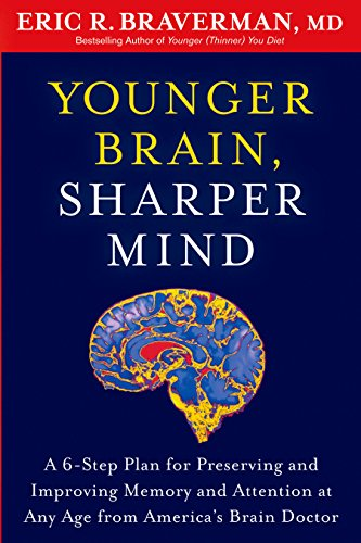 Younger Brain, Sharper Mind: A 6-Step Plan for Preserving and Improving Memory and Attention at Any Age from America's Brain Doctor by Rodale Press