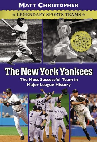 The New York Yankees: Legendary Sports Teams (Matt Christopher Legendary Sports …