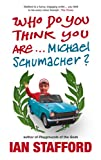 Who Do You Think You Are . . . Michael Schumacher?