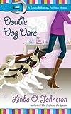 Double Dog Dare (Kendra Ballantyne, Pet-Sitter Mystery, No. 6)