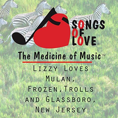 Glassboro New Jersey - Lizzy Loves Mulan, Frozen,Trolls and Glassboro, New Jersey