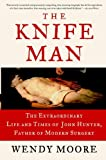 Image de The Knife Man: Blood, Body Snatching, and the Birth of Modern Surgery