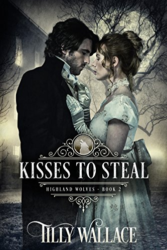 Kisses to Steal (Highland Wolves Book 2)