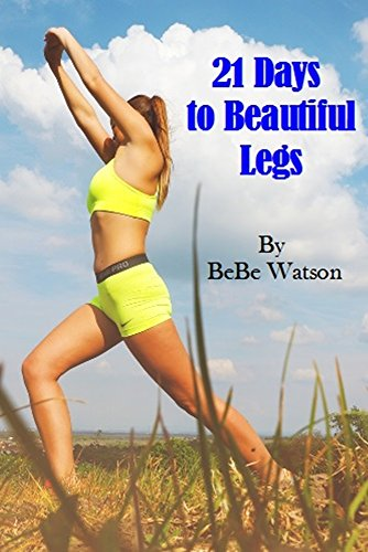 Book: 21 Days to Beautiful Legs by BeBe Watson