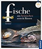 Fische aus heimischen Seen und Flüssen: Regionale Produkte - kochen und genießen mit gutem Gewissen