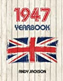 1947 UK Yearbook: Interesting facts and figures from 1947 - Perfect original birthday present / gift idea!