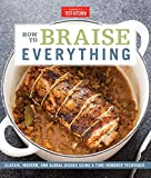 How to Braise Everything: Classic, Modern, and