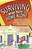 img - for Surviving When You're Home Alone: How to Avoid Being Grounded for Life (Sandy Silverthorne's Surviving) book / textbook / text book