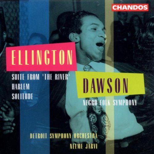 (Dawson: Negro Folk Symphony / Ellington: Suite From the River, Solitude, Harlem)