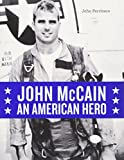img - for John McCain: An American Hero book / textbook / text book