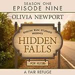Hidden Falls: A Fair Refuge, Episode 9 | Olivia Newport