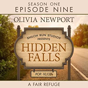 Hidden Falls: A Fair Refuge, Episode 9 Hörbuch