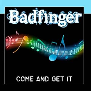 Badfinger - Come And Get It - Amazon.com Music