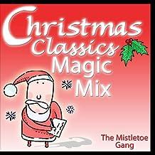 Christmas Classics Magic Mix - The Mistletoe Gang