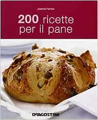 200 ricette per il pane: Amazon.es: Joanna Farrow, S. Lurago ...