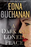A Dark and Lonely Place, Edna Buchanan, 1439159181