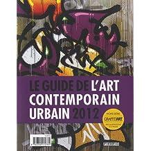 Guide de l'art contemporain urbain 2012