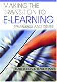 Making the Transition to E-Learning, Mark Bullen and Diane P. Janes, 1591409500