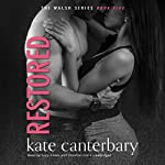 Restored: The Walsh Series, Book 5 | Kate Canterbary