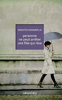 Personne ne peut arrêter une fille qui rêve par Hemmerlin
