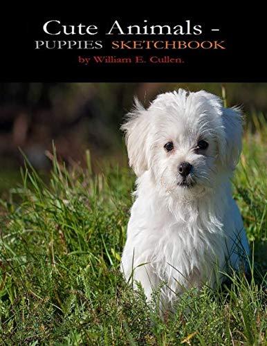 CUTE ANIMALS - PUPPIES SKETCHBOOK: SKETCHBOOK 8.5
