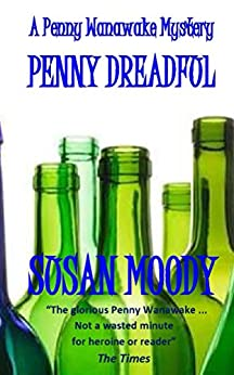 Penny Dreadful: A Penny Wanawake Mystery by [Moody, Susan]