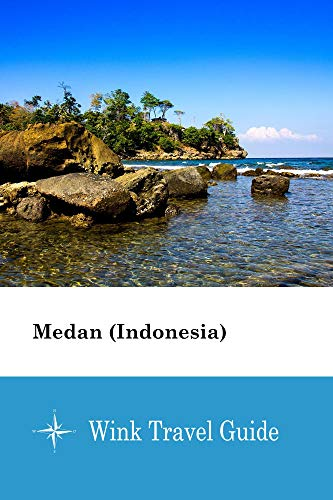 Medan (Indonesia) - Wink Travel Guide