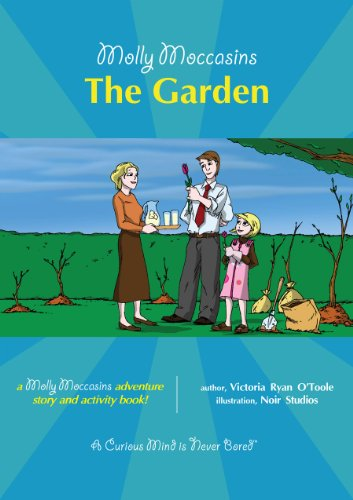 Molly Moccasins -- The Garden (Molly Moccasins Adventure Story and Activity - Gardens Pictures Victoria