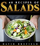 40 recipes of salads: Easy to prepare  (A series of cookbooks Book 3)