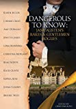 Dangerous to Know: Jane Austen's Rakes & Gentlemen Rogues (The Quill Collective)