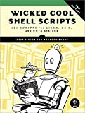 Wicked Cool Shell Scripts: 101 Scripts for Linux, OS X, and UNIX Systems