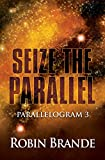Seize the Parallel (Parallelogram Book 3)