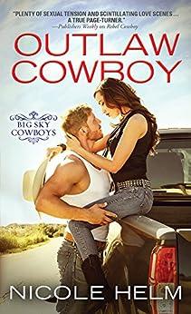 Outlaw Cowboy (Big Sky Cowboys Book 2) by [Helm, Nicole]