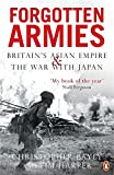 Forgotten Armies: Britain's Asian Empire and the War with Japan