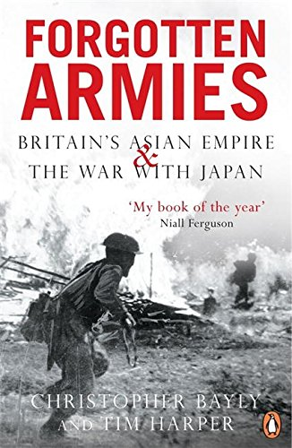 Forgotten Armies: Britain's Asian Empire and the