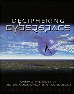 Deciphering Cyberspace: Making the Most of Digital Communication Technology by Shyles, Leonard C. (October 22, 2002)